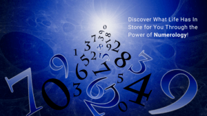 Discover What Life Has In Store For You through Numerology!