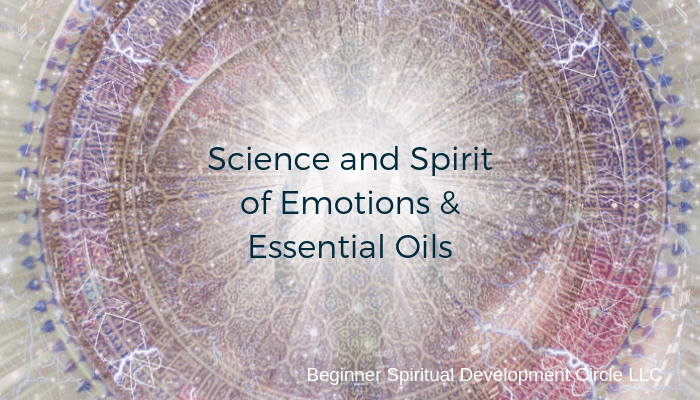 Science and Spirit of Essential Oils
