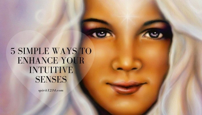 5 Simple Ways to Enhance Your Intuitive Senses