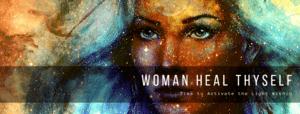 Woman Heal Thy Self