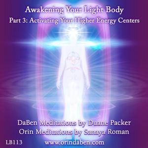 Awaken Your Higher Energy Centers