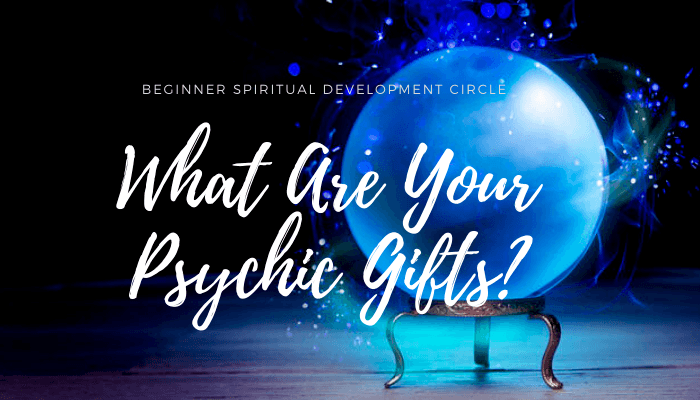 What Are Your Psychic Gifts?