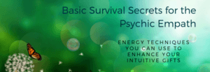 Survival Secrets for the Psychic Empath